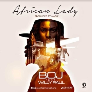 BOJ - African Lady ft. Willy Paul